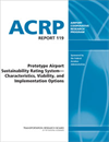 Prototype Airport Sustainability Rating System—Characteristics, Viability, and Implementation Options