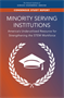Minority Serving Institutions: America's Underutilized Resource for Strengthening the STEM Workforce