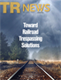 TR News July-August 2019: Toward Railroad Trespassing Solutions