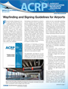 ACRP Impacts on Practice - Wayfinding and Signing Guidelines for Airports