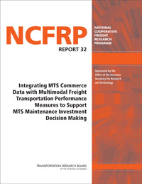 Integrating MTS Commerce Data with Multimodal Freight Transportation Performance Measures to Support MTS Maintenance Investment Decision Making
