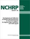 Development and Calibration of AASHTO LRFD Specifications for Structural Supports for Highway Signs, Luminaires, and Traffic Signals