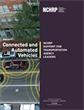 Connected and Automated Vehicles: NCHRP Support for Transportation Agency Leaders