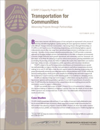SHRP 2 Project Brief: Transportation for Communities: Advancing Projects through Partnerships