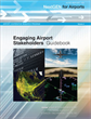 NextGen for Airports, Volume 2: Engaging Airport Stakeholders: Guidebook