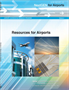 NextGen for Airports, Volume 3: Resources for Airports