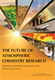 The Future of Atmospheric Chemistry Research: Remembering Yesterday, Understanding Today, Anticipating Tomorrow