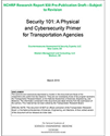 Security 101: A Physical and Cybersecurity Primer for Transportation Agencies