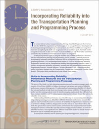 SHRP 2 Project Brief: Incorporating Reliability into the Transportation Planning and Programming Process