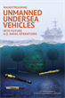 Mainstreaming Unmanned Undersea Vehicles into Future U.S. Naval Operations