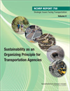 Strategic Issues Facing Transportation, Volume 4: Sustainability as an Organizing Principle for Transportation Agencies
