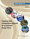 Strategic Issues Facing Transportation, Volume 5: Preparing State Transportation Agencies for an Uncertain Energy Future