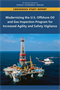 Modernizing the U.S. Offshore Oil and Gas Inspection Program for Increased Agility and Safety Vigilance