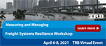 Measuring and Managing Freight System Resilience Workshop - early bird registration deadline February 8, 2021