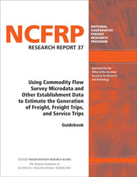 Using Commodity Flow Survey Microdata and Other Establishment Data to Estimate the Generation of Freight, Freight Trips, and Service Trips: Guidebook