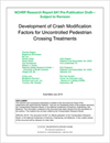 Development of Crash Modification Factors for Uncontrolled Pedestrian Crossing Treatments