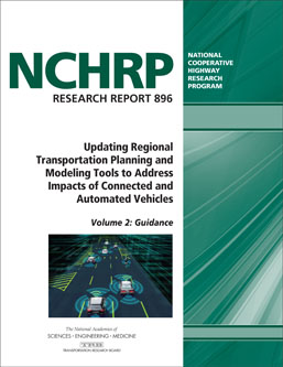 Updating Regional Transportation Planning And Modeling Tools To Address Impacts Of Connected Automated Vehicles Volume 2 Guidance